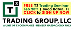 FREE T3 Trading Semniar - Feb 20th - CLICK to SIGN UP NOW